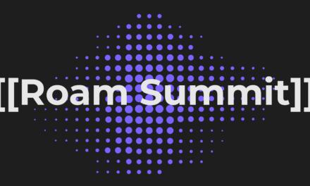Introducing the Roam Summit